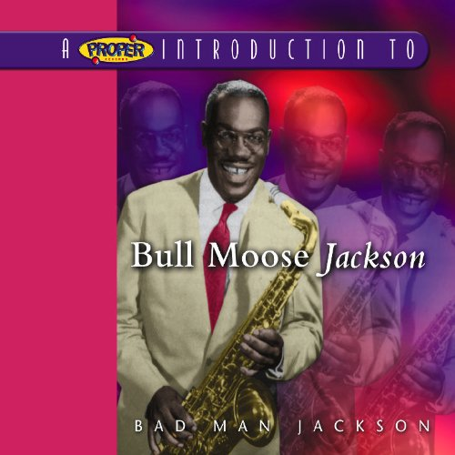 Proper Introduction to Bull Moose Jackson Bad Man