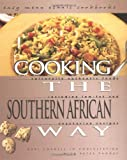 img - for Cooking The Southern African Way: Culturally Authentic Foods Including Low-Fat And Vegetarian Recipes (Easy Menu Ethnic Cookbooks) book / textbook / text book