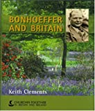 Bonhoeffer and Britain (0851693075) by Clements, Keith
