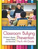 img - for Classroom Bullying Prevention, Pre-K-4th Grade: Children's Books, Lesson Plans, and Activities book / textbook / text book