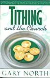 Tithing and the Church (0930464702) by North, Gary
