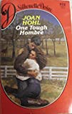 One Tough Hombre (Silhouette Desire) (037305372X) by Joan Hohl