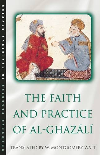 The Faith and Practice of Al-Ghazali (Oneworld Classics...