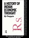A History of Indian Economic Thought (The Routledge History of Economic Thought)