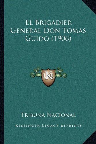 El Brigadier General Don Tomas Guido (1906)