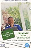Mon aide-mmoire pour dpanner mon ordinateur : Plus de 110 fiches simples et pratiques