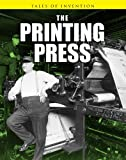 img - for The Printing Press (Tales of Invention) book / textbook / text book