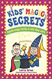 img - for Kids' Magic Secrets: Simple Magic Tricks & Why They Work book / textbook / text book