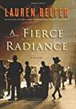 A Fierce Radiance: A Novel (0061252514) by Belfer, Lauren