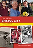 Life After Bristol City Fc