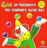 echange, troc Albin Michel - Kiri le Clown : Je découvre les couleurs avec Kiri : Livre d'activités éducatives