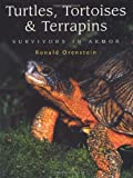 Turtles, Tortoises and Terrapins: Survivors in Armor (155209605X) by Orenstein, Ronald