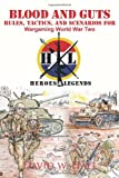Blood and Guts: Rules, Tactics, and Scenarios for Wargaming World War Two (1462025560) by Hall, David W.