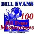 100 Bill Evans' Masterpieces (Remastered Version)
