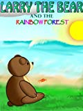 Larry The Bear And The Rainbow Forest