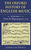 The Oxford History of English Music: Volume 1: From the Beginnings to c.1715 (0198161298) by Caldwell, John