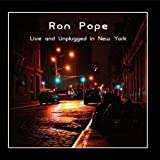 Ron Pope: Live and Unplugged In New York by Ron Pope (2010-09-20)