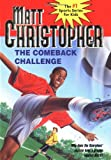 The Comeback Challenge (Matt Christopher Sports Series) (0316141526) by Christopher, Matt