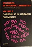 img - for Isotopes in Organic Chemistry: Carbon-13 in Organic Chemistry v. 3 book / textbook / text book