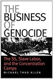 img - for Business of Genocide: The SS, Slave Labor, and the Concentration Camps by Allen, Michael Thad (2005) Paperback book / textbook / text book