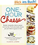One-Hour Cheese: 16 Fresh and Simple...