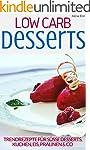 Low Carb Desserts: Das Kochbuch f�r T...