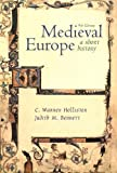 Medieval Europe: A Short History 9th (ninth) Edition by Hollister, C. Warren, Bennett, Judith published by McGraw-Hill (2001)