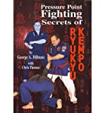 Pressure Point Fighting Secrets of Ryukyu Kempo Dillman, George A ( Author ) Jan-16-2012 Paperback George A Dillman