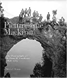 img - for Picturesque Mackinac: The Photographs of William H. Gardiner, 1896-1915 book / textbook / text book