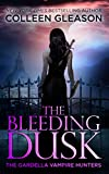 The Bleeding Dusk (The Gardella Vampire Hunters: Victoria Book 3)