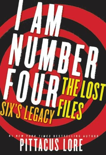I Am Number Four: The Lost Files: Six's Legacy (Lorien Legacies, #0.5)