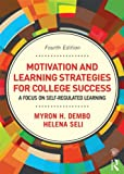 img - for Motivation and Learning Strategies for College Success: A Focus on Self-Regulated Learning book / textbook / text book