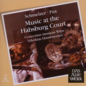 J.H. Schmelzer, J.J. Fux: Music At The Habsburg Court