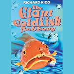 The Giant Goldfish Robbery | Richard Kidd