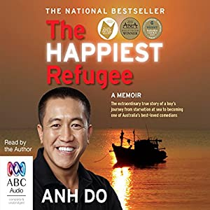 The Happiest Refugee Audiobook by Anh Do Narrated by Anh Do