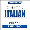 Italian Phase 1, Unit 11-15: Learn to Speak and Understand Italian with Pimsleur Language Programs