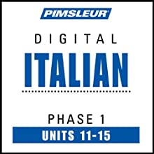 Italian Phase 1, Unit 11-15: Learn to Speak and Understand Italian with Pimsleur Language Programs  by  Pimsleur