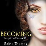 Becoming: Daughters of Saraqael, Book 1 | Raine Thomas