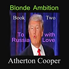 To Russia with Love: Blonde Ambition, Book 2 Audiobook by Atherton Cooper Narrated by Atherton Cooper