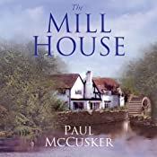 The Mill House | [Paul McCusker]