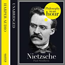 Nietzsche: Philosophy in an Hour | Livre audio Auteur(s) : Paul Strathern Narrateur(s) : Jonathan Keeble