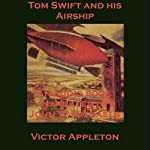 Tom Swift and His Airship: The Stirring Cruise of the Red Cloud (       UNABRIDGED) by Victor Appleton Narrated by John Michaels