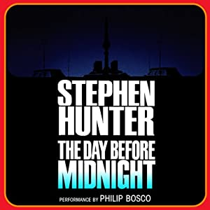 The Day Before Midnight | [Stephen Hunter]