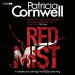 Red Mist (       UNABRIDGED) by Patricia Cornwell Narrated by Lorelei King