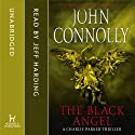 The Black Angel (       UNABRIDGED) by John Connolly Narrated by Jeff Harding