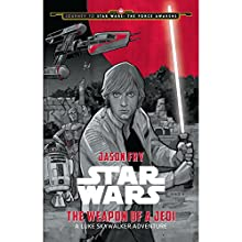 Star Wars: The Weapon of the Jedi: A Luke Skywalker Adventure (       UNABRIDGED) by Jason Fry Narrated by Jonathan Davis