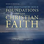 Foundations of the Christian Faith, Revised in One Volume: A Comprehensive & Readable Theology | James Montgomery Boice