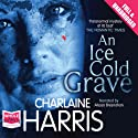An Ice Cold Grave Audiobook by Charlaine Harris Narrated by Alyssa Bresnahan