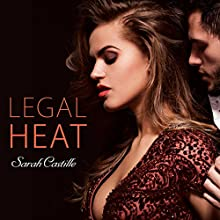 Legal Heat: Legal Heat Series #1 (       UNABRIDGED) by Sarah Castille Narrated by Charlotte Kane