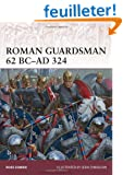 Roman Guardsman 62 BC-AD 324